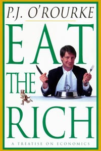P.J. O'Rourke: Eat The Rich