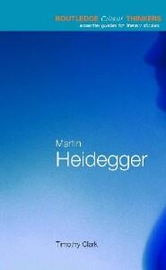 Martin Heidegger: Timothy Clark