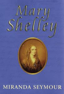 Mary Shelley: Miranda Seymour