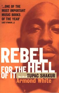 Rebel For The Hell Of It - Tupac Shakur