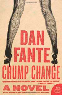 Chump Change by Dan Fante