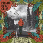 Polar Bear Club: Clash Battle Guilt Pride